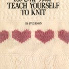 The All New Teach Yourself To Knit Leisure Arts 623 by Evie Rosen