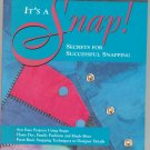 It's A Snap by Jeanine Twigg Secrets For Successful Snapping 0873416686
