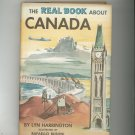 The Real Book About Canada by Lyn Harrington Vintage Hard Cover With Dust Jacket