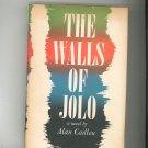 The Walls Of Jolo by Alan Caillon Vintage Hard Cover With Dust Jacket