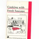 Cooking With Fresh Sausage Cookbook by Charles Reavis Storey Publishing A-107