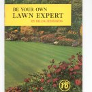 Vintage Be Your Own Lawn Expert by Dr. D. G. Hessayon 1st Impression
