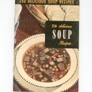 Vintage 250 Delicious Soup Recipes Cookbook Culinary Arts Encyclopedia Of Cooking 6 1952