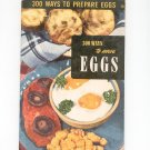 Vintage 300 Ways To Serve Eggs Cookbook Culinary Arts Encyclopedia Of Cooking 10 1954