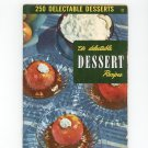 Vintage 250 Delectable Dessert Recipes Cookbook Culinary Arts Encyclopedia Of Cooking 12 1940
