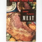 Vintage 250 Ways To Prepare Meat Cookbook Culinary Arts Encyclopedia Of Cooking 8 1952