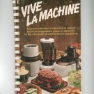 Vive La Machine Cookbook Vintage Vintage First Publication 1977
