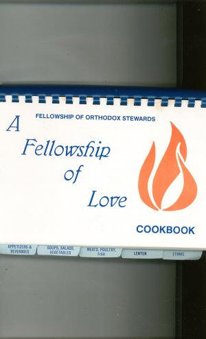 Fellowship Of Orthodox Stewards A Fellowship Of Love Cookbook 1989