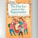 The Day Joe Went To The Supermarket by Levenson Hard Cover Vintage Children's Book