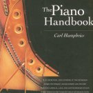 The Piano Handbook by Carl Humphries Complete Guide For Mastering 0879307277
