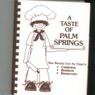 A Taste Of Palm Springs Cookbook Celebrities Residents Restaurants Regional Desert Hospital