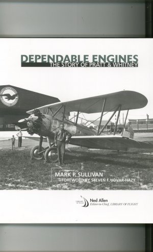 Dependable Engines by Mark Sullivan Hard Cover Pratt &amp; Whitney 9781563479571