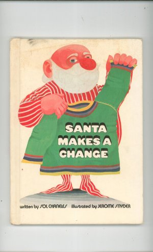 Santa Makes A Change Children's Book Hard Cover Sol Chaneles 081930428x