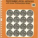 Photofabrication Methods Using Kodak Photosensative Resists Vintage 1971 P-246