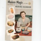 Modern Magic In Food Preparation With The Waring Blendor Vintage 1953
