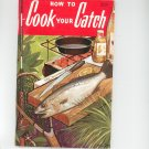 How To Cook Your Catch Cookbook by Rube Allyn 082000801x