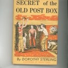 Secret Of The Old Post Box by Dorothy Sterling Vintage Hard Cover With Dust Jacket