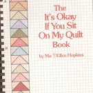 The It's Okay If You Sit On My Quilt Book by Mary Ellen Hopkins