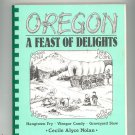 Oregon A Feast Of Delights Cookbook By Cecile Alyce Nolan 096331680x