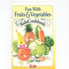 Fun With Fruits & Vegetables Kids Cookbook Dole