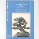 Handbook On Dwarfed Potted Trees Plants & Gardens Brooklyn Botanic Garden