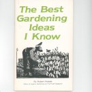 The Best Gardening Ideas I know By Robert Rodale Vintage 1978