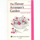 The Flower Arranger's Garden by Patricia Barrett Garden Way Bulletin A- 103