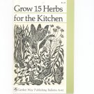 Grow 15 Herbs For The Kitchen Garden Way Bulletin A- 61