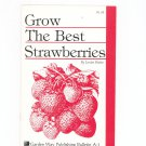 Grow The Best Strawberries by Louise Riotte Garden Way Bulletin A- 1