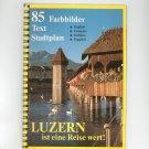 Luzern Ist Eine Reise Wert 85 Farbbilder Text Stadtplan Guide