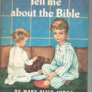 Tell Me About The Bible by Mary Alice Jones Vintage Hard Cover 1960