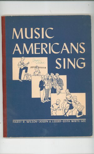 Music Americans Sing Vintage Wilson Leeder White Gee Silver Burdett