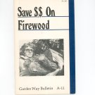 Save $$ On Firewood By Charles Self Garden Way Bulletin A- 11