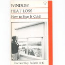 Window Heat Loss How To Stop It Cold By Mary Twitchell Garden Way Bulletin A- 43 0882662171