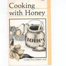 Cooking With Honey by Joanne Barrett Garden Way Bulletin A- 62