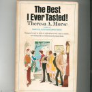 The Best I Ever Tasted Cookbook by Theresa Morse Vintage First Edition