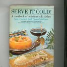 Serve It Cold Cookbook First Edition by June Crosby & Ruth Bateman Vintage 1969