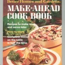 Better Homes & Gardens Make Ahead Cook Book Cookbook Vintage Item 696005301