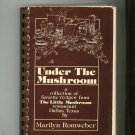 Under The Mushroom Cookbook by Marilyn Romweber Dallas Texas 068120608x