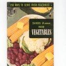 250 Ways To Serve Fresh Vegetables Cookbook Vintage 1954 Berolzheimer Culinary Arts