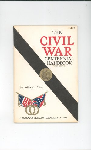 The Civil War Centennial Handbook by William Price First Edition Research Association