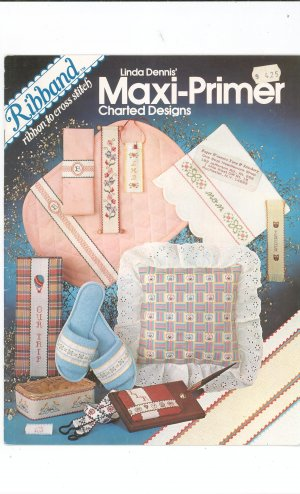 Maxi-Primer Charted Designs by Linda Dennis Ribband Ribbon To Cross Stitch