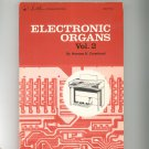 Electronic Organs Volume 2 by Norman H. Crowhurst First Edition & Printing