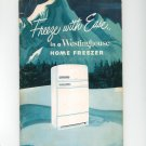 Freeze With Ease In A Westinghouse Home Freezer Vintage 1949