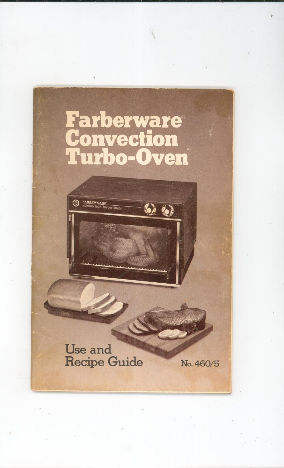 Farberware Convection Turbo Oven Model 460/5 Owners Manual & Cookbook