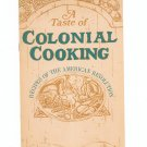 A Taste Of Colonial Cooking American Revolution Recipes Vintage 1974