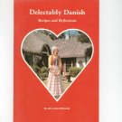 Delectably Danish Recipes And Reflections Cookbook by Julie McDonald 0941016048