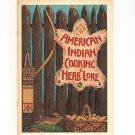 American Indian Cooking & Herb Lore Cookbook Vintage 1973 Sharpe & Underwood