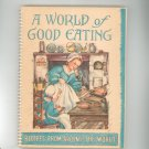 Vintage A World Of Good Eating Cookbook Jack Frost Studios 1951 First Edition ?