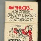Aw Shucks Another Junior League Cookbook Fort Wayne Indiana 0-9611090-0-9
